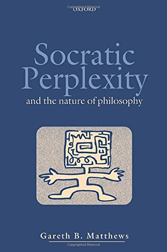 9780198238881: Socratic Perplexity: And the Nature of Philosophy