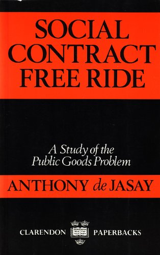 9780198239123: Social Contract, Free Ride: A Study of the Public Goods Problem (Clarendon Paperbacks)