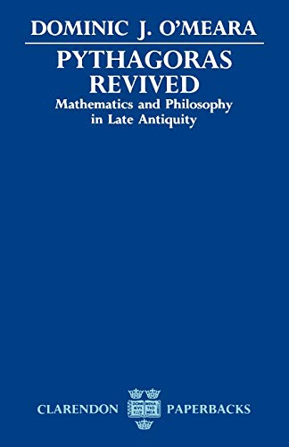 9780198239130: Pythagoras Revived: Mathematics and Philosophy in Late Antiquity (Clarendon Paperbacks)