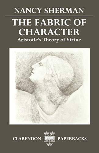 9780198239178: The Fabric of Character: Aristotle's Theory of Virtue (Clarendon Paperbacks)