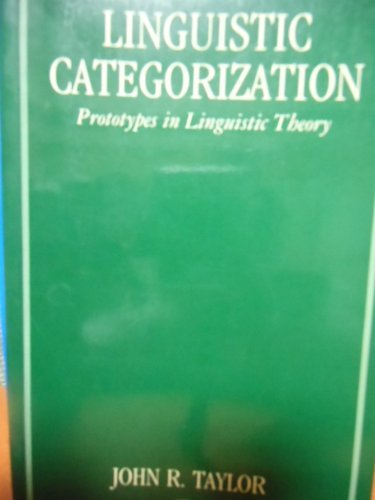 9780198239185: Linguistic Categorization: Prototypes in Linguistic Theory
