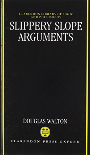 9780198239253: Slippery Slope Arguments (Clarendon Library of Logic and Philosophy)