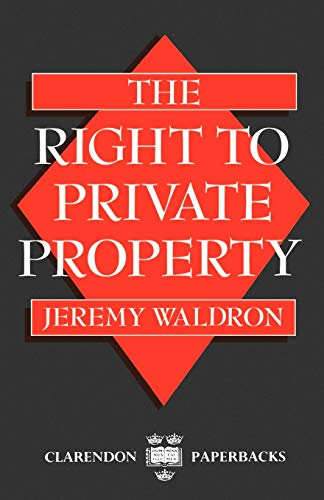 9780198239376: The Right to Private Property (Clarendon Paperbacks)