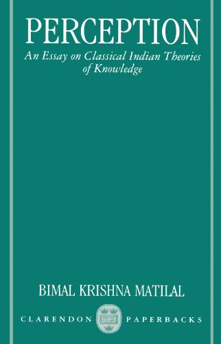 9780198239765: Perception: An Essay on Classical Indian Theories of Knowledge (Clarendon Paperbacks)