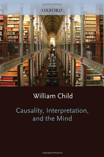 9780198239789: Causality, Interpretation, and the Mind (Oxford Philosophical Monographs)