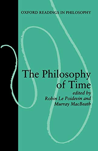 9780198239994: The Philosophy of Time (Oxford Readings in Philosophy)