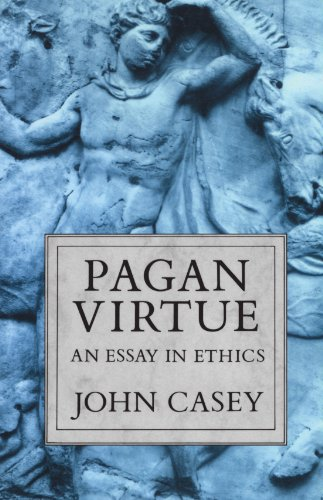 9780198240037: Pagan Virtue: An Essay in Ethics (Clarendon Paperbacks)
