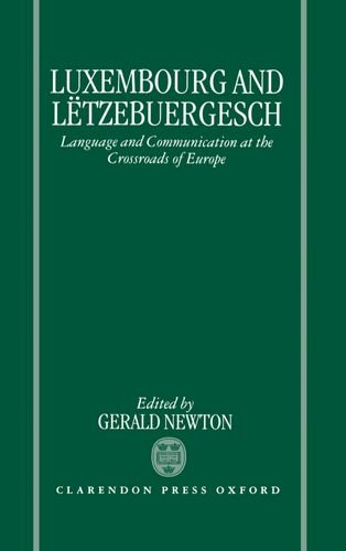 9780198240167: Luxembourg and Lëtzebuergesch: Language and Communication at the Crossroads of Europe