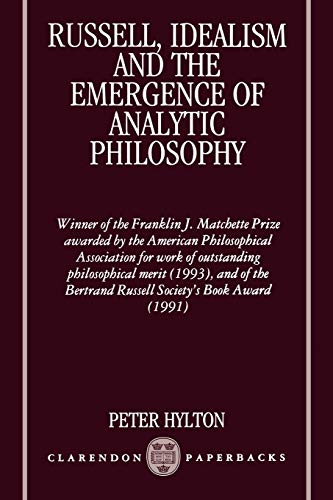 9780198240181: Russell, Idealism and the Emergence of Analytic Philosophy (Clarendon Paperbacks)