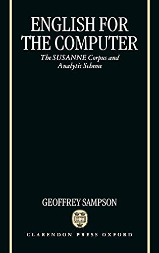 9780198240235: English for the Computer: The Susanne Corpus and Analytic Scheme