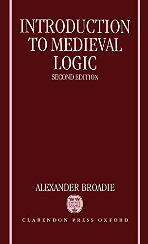 Introduction to Medieval Logic.: BROADIE, A.,