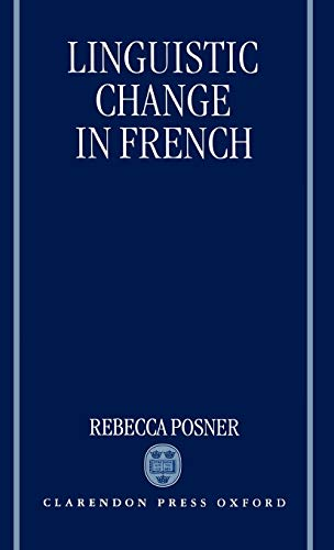 9780198240365: Linguistic Change in French