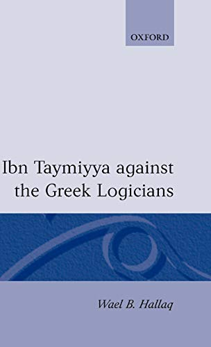 9780198240433: Ibn Taymiyya Against the Greek Logicians