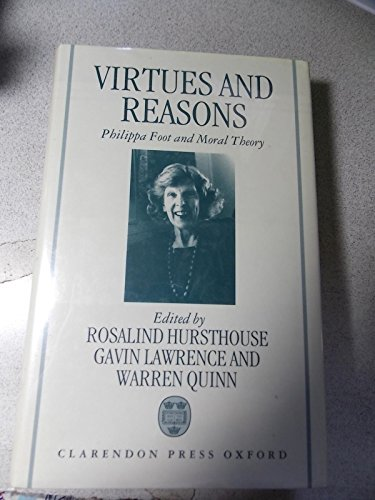9780198240464: Virtues and Reasons: Philippa Foot and Moral Theory - Essays in Honour of Philippa Foot