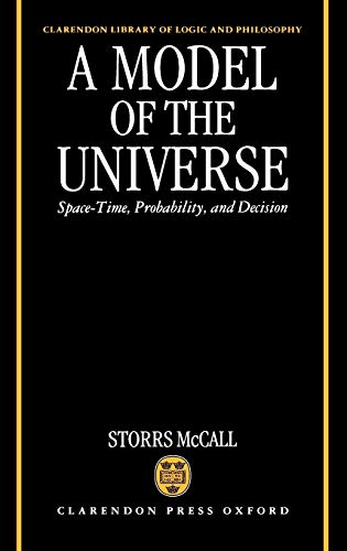 A Model of the Universe . Space-Time, Probability, and Decision .