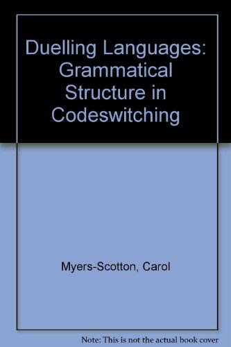 9780198240594: Duelling Languages: Grammatical Structure in Codeswitching