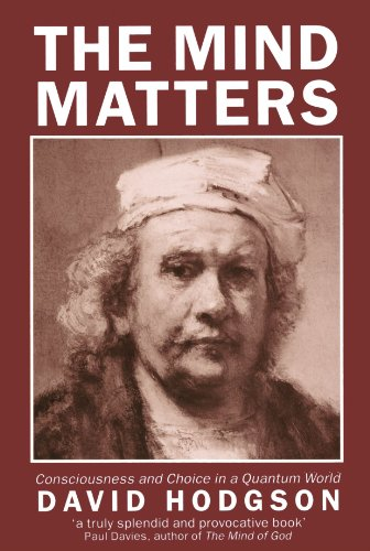 9780198240686: The Mind Matters: Consciousness and Choice in a Quantum World (Clarendon Paperbacks)