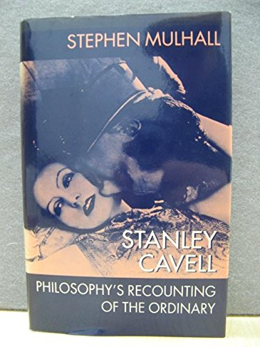 9780198240747: Stanley Cavell: Philosophy's Recounting of the Ordinary