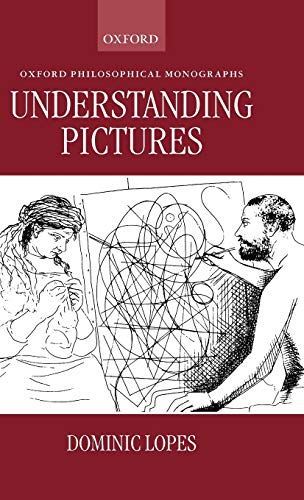 9780198240976: Understanding Pictures (Oxford Philosophical Monographs)