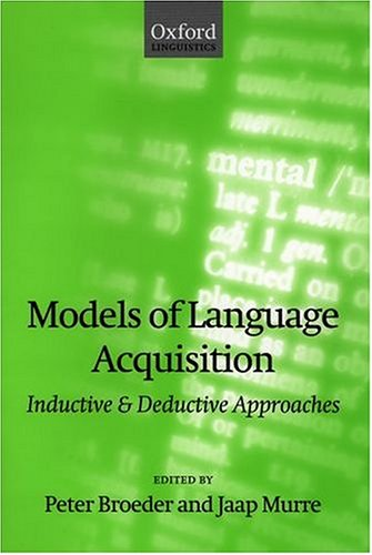 9780198241386: Models of Language Acquisition: Inductive and Deductive Approaches