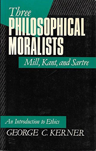9780198242277: Three Philosophical Moralists: Mill, Kant, and Sartre: An Introduction to Ethics