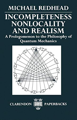 9780198242383: Incompleteness, Nonlocality, and Realism: A Prolegomenon to the Philosophy of Quantum Mechanics (Clarendon Paperbacks)