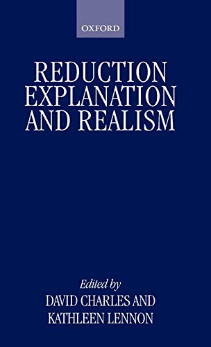 9780198242734: Reduction, Explanation, and Realism