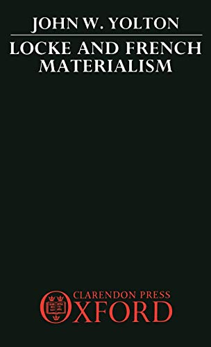 9780198242741: Locke and French Materialism