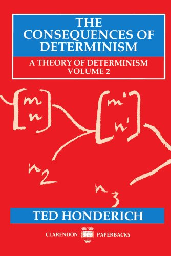 9780198242833: The Consequences of Determinism: A Theory of Determinism, Volume 2 (Clarendon Paperbacks)