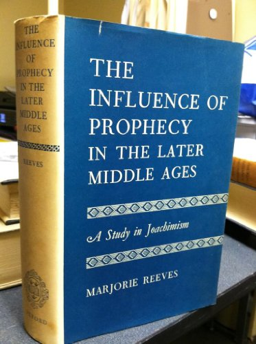 9780198243328: Influence of Prophecy in the Later Middle Ages: A Study in Joachimism