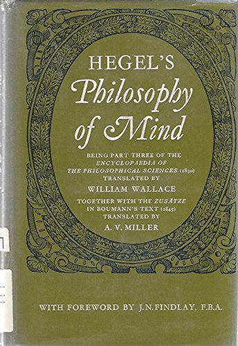 Hegel's Philosophy of Mind: Being Part Three of the 'Encyclopaedia of the Philosophical ...