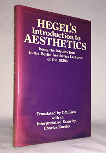 9780198243779: Hegel's Introduction to Aesthetics: Being the Introduction to The Berlin Aesthetics Lectures of the 1820s