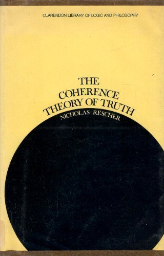 9780198244011: Coherence Theory of Truth (Clarendon library of logic and philosophy)