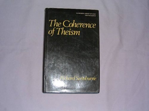 9780198244103: The Coherence of Theism (Clarendon Library of Logic and Philosophy)
