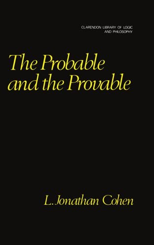 9780198244127: The Probable and the Provable (Clarendon Library of Logic and Philosophy)