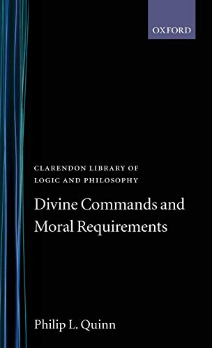 9780198244134: Divine Commands and Moral Requirements (Clarendon Library of Logic and Philosophy)