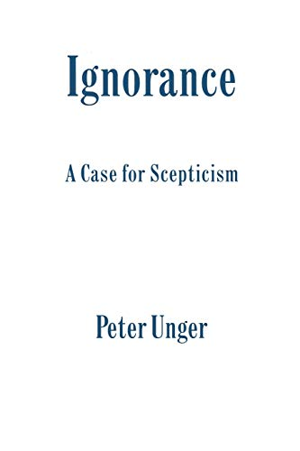 9780198244172: Ignorance: A Case for Scepticism (Clarendon Library of Logic and Philosophy)