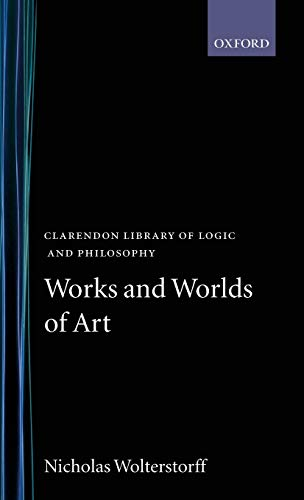 9780198244196: Works and Worlds of Art (Clarendon Library of Logic and Philosophy)