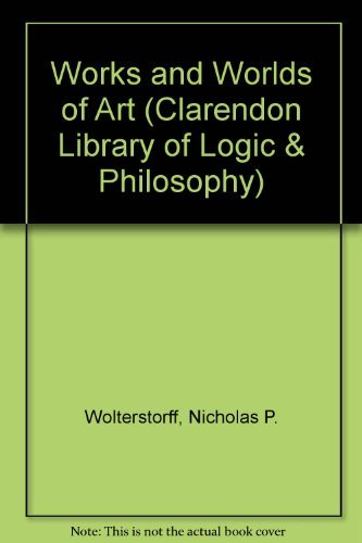 9780198244264: Works and Worlds of Art (Clarendon Library of Logic and Philosophy)