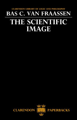9780198244271: The Scientific Image (Clarendon Library of Logic and Philosophy)