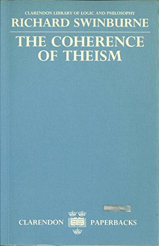 9780198244349: The Coherence of Theism (Clarendon Library of Logic and Philosophy)