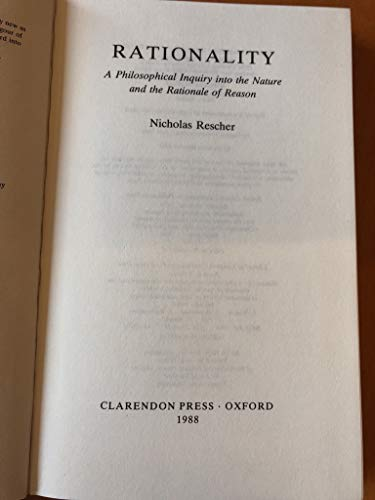 9780198244356: Rationality: A Philosophical Inquiry into the Nature and the Rationale of Reason (Clarendon Library of Logic and Philosophy)