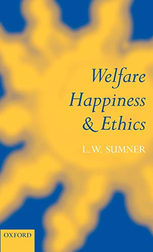 9780198244400: Welfare, Happiness, and Ethics