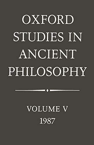 9780198244578: 005: Oxford Studies in Ancient Philosophy: Volume V: 1987