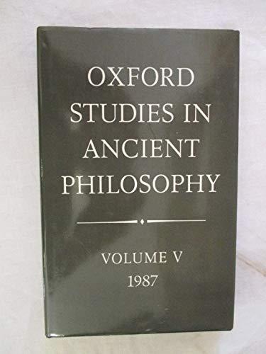 9780198244585: 005: Oxford Studies in Ancient Philosophy: Volume V: 1987