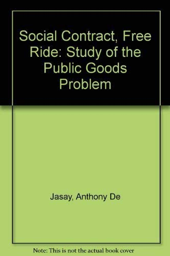 9780198244745: Social Contract, Free Ride: A Study of the Public Goods Problem