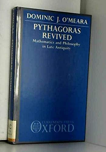 9780198244851: Pythagoras Revived: Mathematics and Philosophy in Late Antiquity