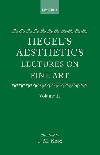 9780198244998: 002: Aesthetics: Lectures on Fine Art by G.W.F. Hegel Volume II (Hegel's Aesthetics)