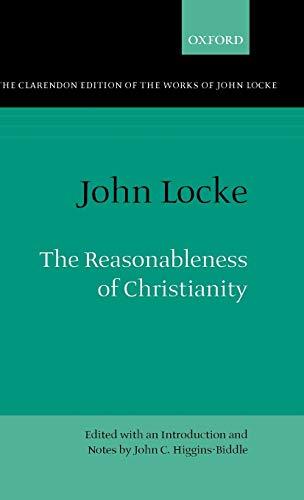 The Reasonableness of Christianity As Delivered in: John Locke; Editor-John