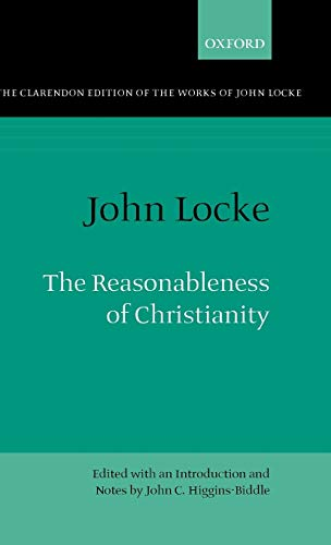 9780198245254: The Reasonableness of Christianity As Delivered in the Scriptures (Clarendon Edition of the Works of John Locke)
